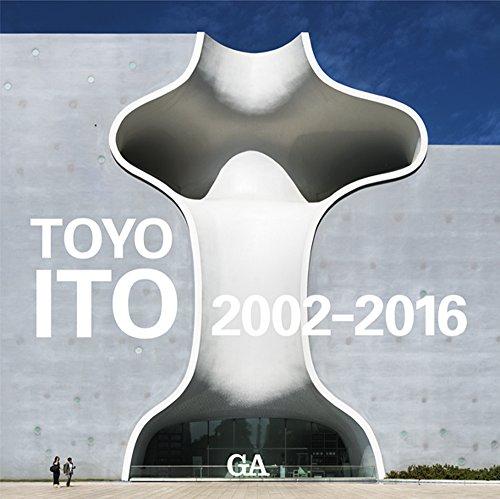 伊東豊雄作品集 2002-2016―TOYO ITO 2002-2016