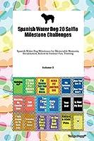 Spanish Water Dog 20 Selfie Milestone Challenges Spanish Water Dog Milestones for Memorable Moments, Socialization, Indoor & Outdoor Fun, Training Volume 3
