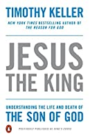 Jesus the King: Understanding the Life and Death of the Son of God