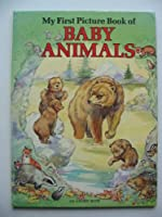 My First Picture Book of Baby Animals (Animal picture books)