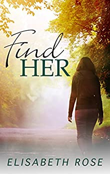 Find Her by [Rose, Elisabeth]