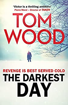 The Darkest Day: (Victor the Assassin 5) by [Wood, Tom]
