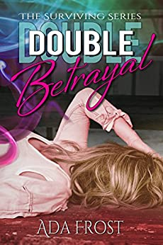 Double Betrayal (Surviving Book 3) by [Frost, Ada]
