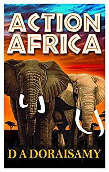 Action Africa (Action Series Book 1) by [Doraisamy, D A]