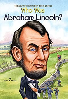 [Pascal, Janet]のWho Was Abraham Lincoln? (Who Was...?)