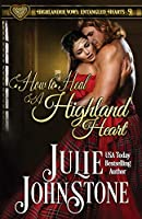 How to Heal a Highland Heart (Highlander Vows: Entangled Hearts)
