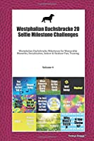 Westphalian Dachsbracke 20 Selfie Milestone Challenges: Westphalian Dachsbracke Milestones for Memorable Moments, Socialization, Indoor & Outdoor Fun, Training Volume 4