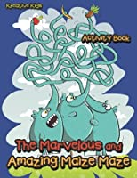 The Marvelous and Amazing Maize Maze Activity Book