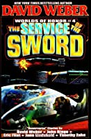 The Service of the Sword (Weber, David)