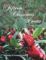 Fifteen Christmas Poems and Some