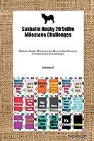 Sakhalin Husky 20 Selfie Milestone Challenges Sakhalin Husky Milestones for Memorable Moments, Socialization, Fun Challenges Volume 2