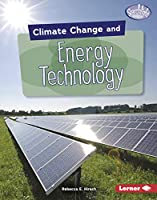 Climate Change and Energy Technology (Searchlight Books: Climate Change)