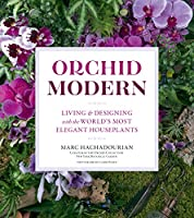 Orchid Modern: Living & Designing With the World's Most Elegant Houseplants