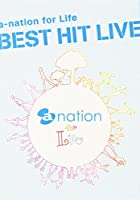 a-nation for Life BEST HIT LIVE【初回生産限定 オリジナルタオル付きBOX仕様】 [DVD]