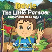 Davie, the Little Pursuer: Motivational Series, Book 2 (Wanderlust Davie)