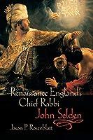 Renaissance England's Chief Rabbi, John Selden