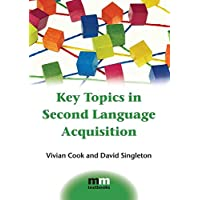 Key Topics in Second Language Acquisition (MM Textbooks)
