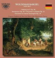 Orchestral Works by BARGIEL WOLDEMAR