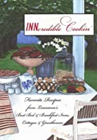 Inncredible Cookin: Favorite Recipes from Louisiana's Best Bed & Breakfast Inns