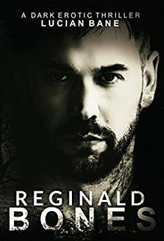 Reginald Bones: Part One by [Bane, Lucian]