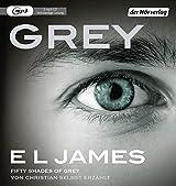 Grey - Fifty Shades of Grey von Christian selbst erzaehlt: Ungekuerzte Lesung