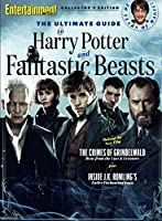 Entertainment Weekly The Ultimate Guide to Harry Potter and Fantastic Beasts