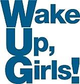 Wake Up, Girls!のファイナルライブBDが6月リリース