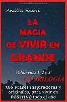LA MAGIA DE VIVIR EN GRANDE: La trilogía para enriquecerte todos los días del año