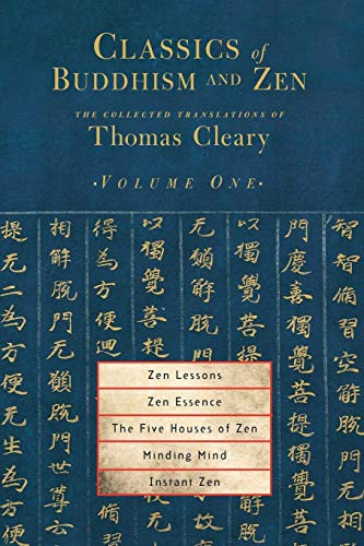 Download Classics of Buddhism and Zen, Volume 1: The Collected Translations of Thomas Cleary 1590302184