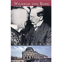Wilhelm von Bode. Mein Leben. Textband und Kommentarband