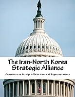 The Iran-north Korea Strategic Alliance