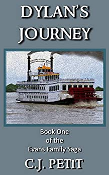 Dylan's Journey: Book One of the Evans Family Saga by [Petit, C.J.]
