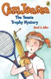 Cam Jansen: The Tennis Trophy Mystery #23 (English Edition)