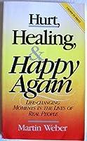 Hurt Healing and Happy Again