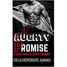 NAUGHTY PROMISE: A BWWM Sweet & Steamy Romance