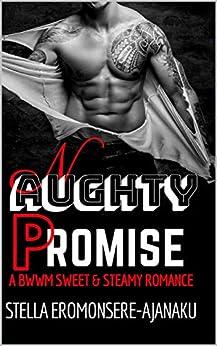 NAUGHTY PROMISE: A BWWM Sweet & Steamy Romance by [Eromonsere-Ajanaku, Stella]