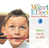 The Mozart Effect: Music For Children, Vol. 1 - Tune Up Your Mind
