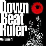 Down Beat Ruler vol.1   (インディーズ・メーカー)