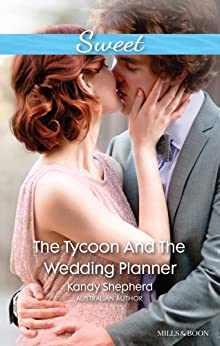 Mills & Boon : The Tycoon And The Wedding Planner by [Shepherd, Kandy]