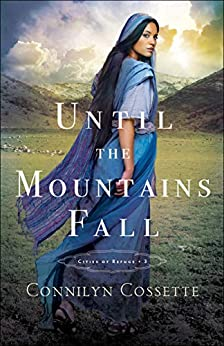Until the Mountains Fall (Cities of Refuge Book #3) by [Cossette, Connilyn]