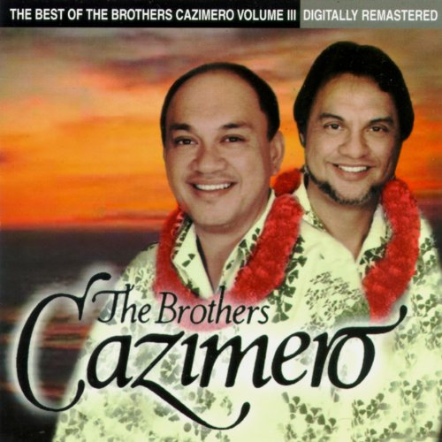Best of The Brothers Cazimero,...