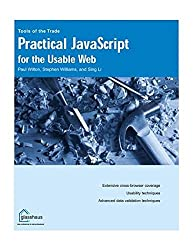 Practical Javascript for the Usable Web (Tools of the trade)