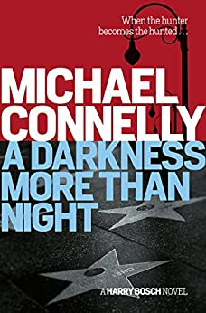 A Darkness More Than Night (Harry Bosch Book 7) by [Connelly, Michael]