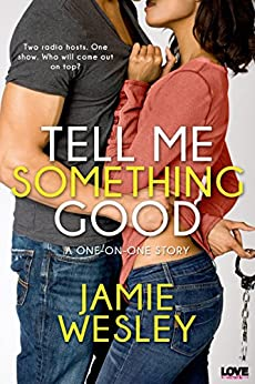 Tell Me Something Good (One on One Book 1) by [Wesley, Jamie]
