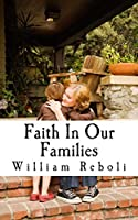 Faith In Our Families: A Nostalgic Look at Contemporary Families