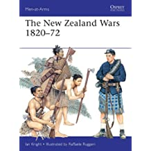 The New Zealand Wars 1820–72 (Men-at-Arms Book 487)