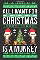 all I want for Christmas is a monkey: Merry Christmas Journal: Happy Christmas Xmas Organizer Journal Planner, Gift List, Bucket List, Avent ...Christmas vacation 100 pages Premium design