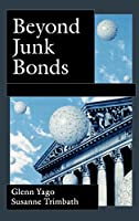 Beyond Junk Bonds: Expanding High Yeild Markets