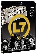 L7:プリテンド・ウィ・アー・デッド
