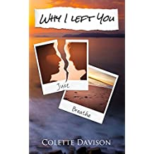 Why I Left You